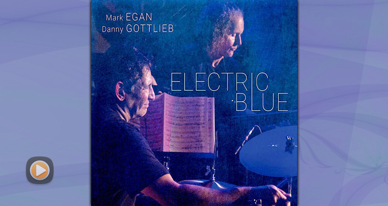 Mark Egan & Danny Gottlieb - Electric Blue