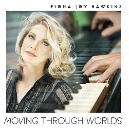 Fiona Joy Hawkins - Moving Through Worlds
